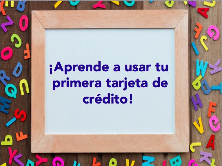 Aprendiendo a usar tu primera tarjeta de crédito